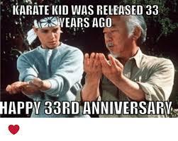 Meme Karate - karate kid was released 33 wears ago happv 33rd anniversarv
