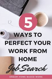 5 ways to perfect your work from home job search