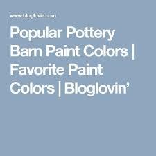 más de 25 ideas increíbles sobre pottery barn paint colors en