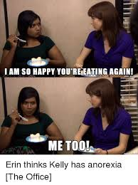 Anorexia Meme - i am so happy you reneating again made on me too erin thinks