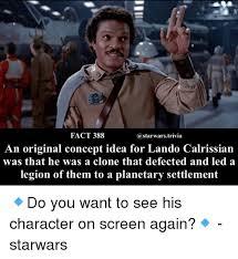 Lando Calrissian Meme - fact 388 an original concept idea for lando calrissian was that he