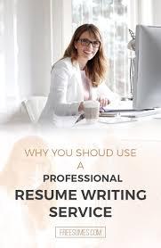 resume writing companies resume resume rewrite resume writer rewrite resume write a resume 17 best ideas about professional resume writing service on why you should use a professional resume