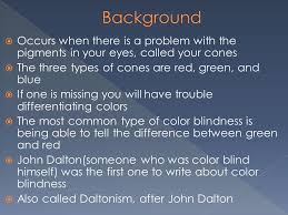 Was John Dalton Color Blind Occurs When There Is A Problem With The Pigments In Your Eyes