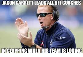 Clapping Meme - jason garrett leadsall nfl coaches in clapping when histeam is