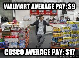 Funny Walmart Memes - walmart average pay 9 cosco average pay 17 good guy costco