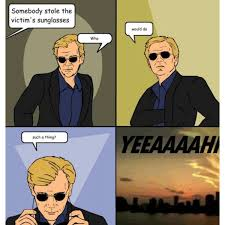 Csi Sunglasses Meme - csi the experience on twitter horatio you already have a pair of