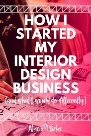 how to start an interior design business from home best 25 interior design ideas on diy