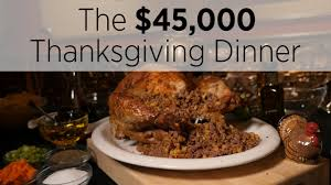 what does a 45k thanksgiving dinner look like