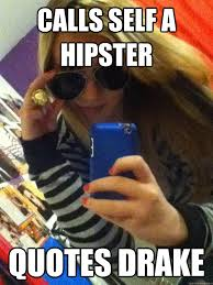 12 Year Old Model Meme - calls self a hipster quotes drake 12 year old girls quickmeme