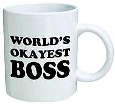 Fancy Coffee Mugs Amazon Com World U0027s Okayest Boss Coffee Mug 11 Oz Mug Nice