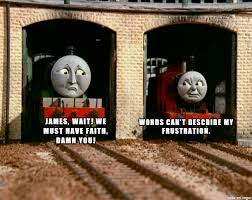 Thomas The Tank Engine Meme - thomas the tank engine james frustration meme on imgur