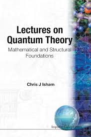 lectures on quantum theory mathematical and structural