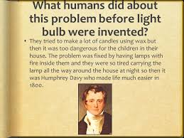 who made the light bulb what is an electric light bulb electric light bulbs were invented