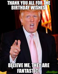 Thank You Birthday Meme - 3 a m rant on twitter coke much meme trump yell 62893 page 8