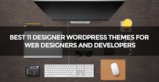 best 11 designer wordpress themes for web designers and developers