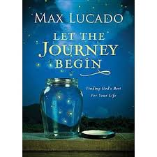 let the journey begin finding god s best for your by max lucado