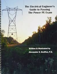 the electrical engineer u0027s guide to passing the power pe exam pe