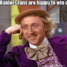 Raiders Fans Memes - meme creator raiders fans are happy to win a preseason game