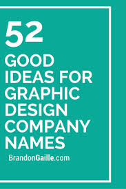 Design Firm Names 52 Good Ideas For Graphic Design Company Names Incredible 10 On