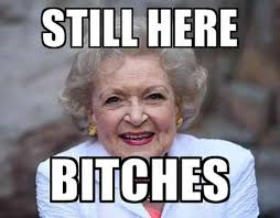 White Memes - 26 best betty white quotes funny memes in celebration of her 96th