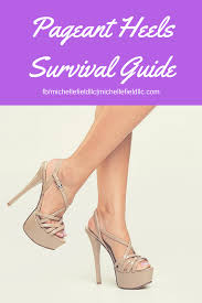 pageant heels survival guide pageant shoes pinterest