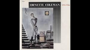 ornette coleman of human feelings 1982 full album youtube