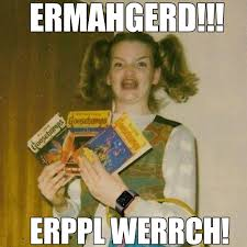 Ermagerd Meme - ermahgerd know your meme