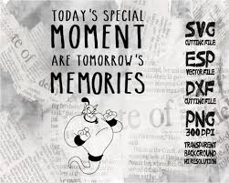 today u0027s special moments are tomorrow u0027s memories quote svg clipart