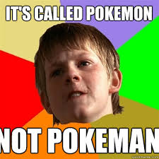 Pokemon Kid Meme - it s called pokemon not pokeman angry school boy quickmeme