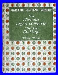 la cuisine de benoit la nouvelle encyclopédie de la cuisine edition deluxe by jehane