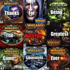 World Of Warcraft Memes - wow expansions not you tú no know your meme