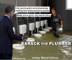 Plumbing Meme - president obama a k a barack the plumber orders comprehensive