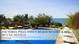 victoria phan thiet beach resort u0026 spa mui ne hotels vietnam