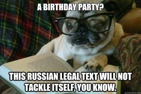 Birthday Pug Meme - a birthday party this russian legal text will not tackle itself