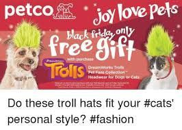 petco black friday 25 best memes about black friday trolling and troll black