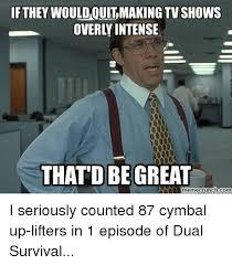 Survival Memes - 25 best memes about dual survival dual survival memes
