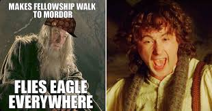 Lotr Meme - 25 lord of the rings logic memes that prove the series makes no sense