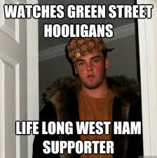 Ham Meme - watches green street hooligans life long west ham supporter