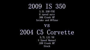 2009 lexus is350 vs 2004 chevy c5 corvette youtube