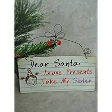 Metal Father Christmas Decorations dear santa leave presents u0026 take my sister ideal gift