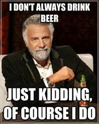 Drinking Memes - beer meme funny pictures and memes about beer