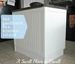 beadboard kitchen island a swell place to dwell i board you board we all beadboard