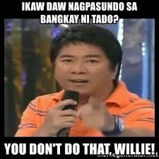 Tado Meme - ikaw daw nagpasundo sa bangkay ni tado you don t do that willie