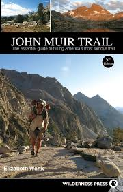 john muir trail the essential guide to hiking america u0027s most