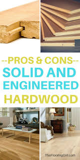 Engineered Wood Vs Laminate Flooring Pros And Cons 70 Best Flooring For Your Home Images On Pinterest Flooring