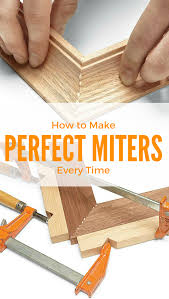 perfect miters every time woodworking wood working and woods