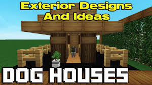 Houses Designs Minecraft Dog House Designs Youtube