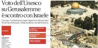 si e de l unesco voto dell unesco su gerusalemme è scontro con israele articoli