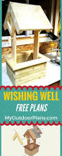 free plans best 25 wishing well plans ideas on pinterest wellness plan