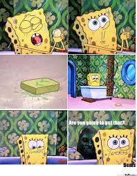 Soap Meme - don t drop the soap by bems421 meme center